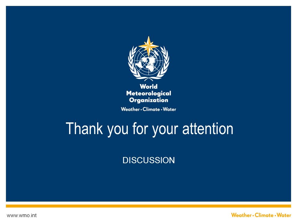 www.wmo.int Thank you for your attention DISCUSSION