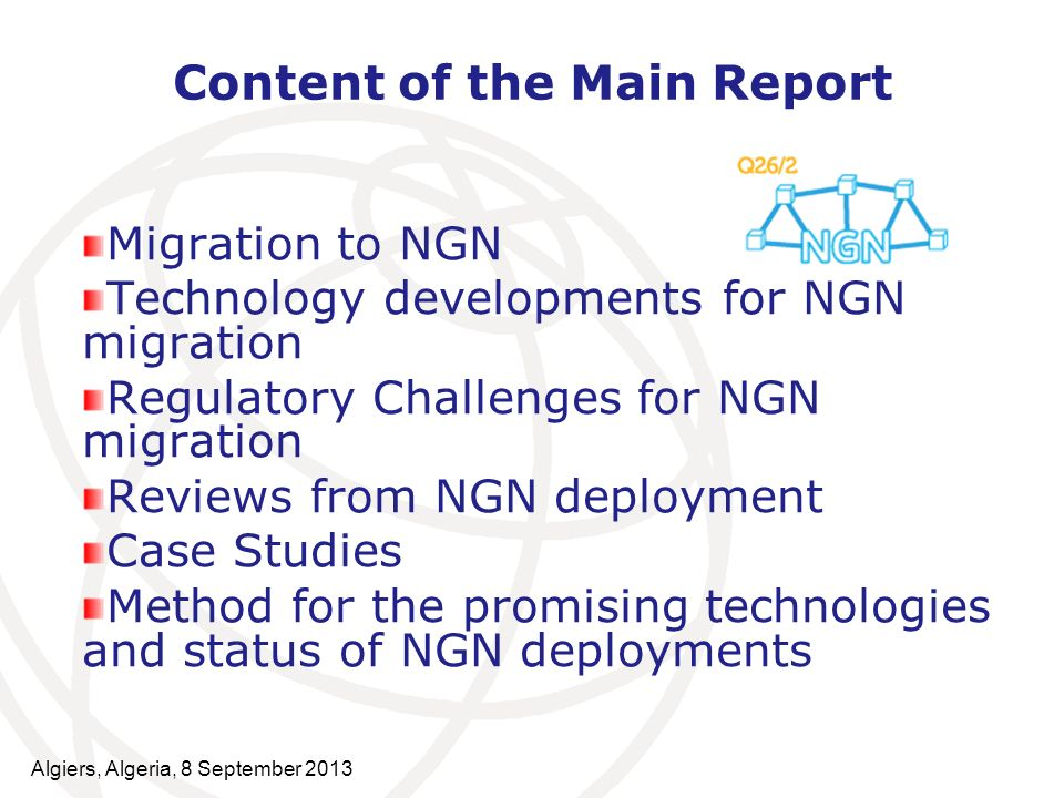 Content of the Main Report Migration to NGN Technology developments for NGN migration Regulatory Challenges for NGN migration Reviews from NGN deploym