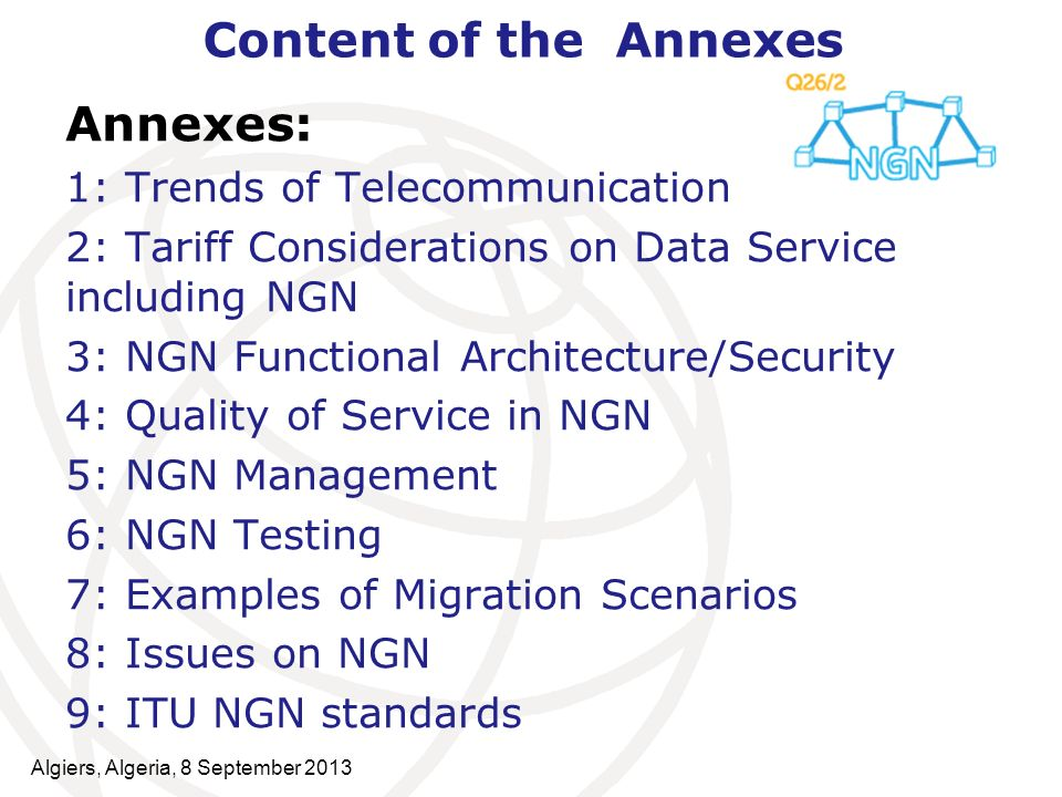 Content of the Annexes Annexes: 1: Trends of Telecommunication 2: Tariff Considerations on Data Service including NGN 3: NGN Functional Architecture/S