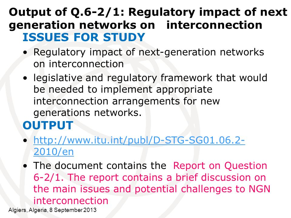 Output of Q.6-2/1: Regulatory impact of next generation networks on interconnection ISSUES FOR STUDY Regulatory impact of next generation networks on