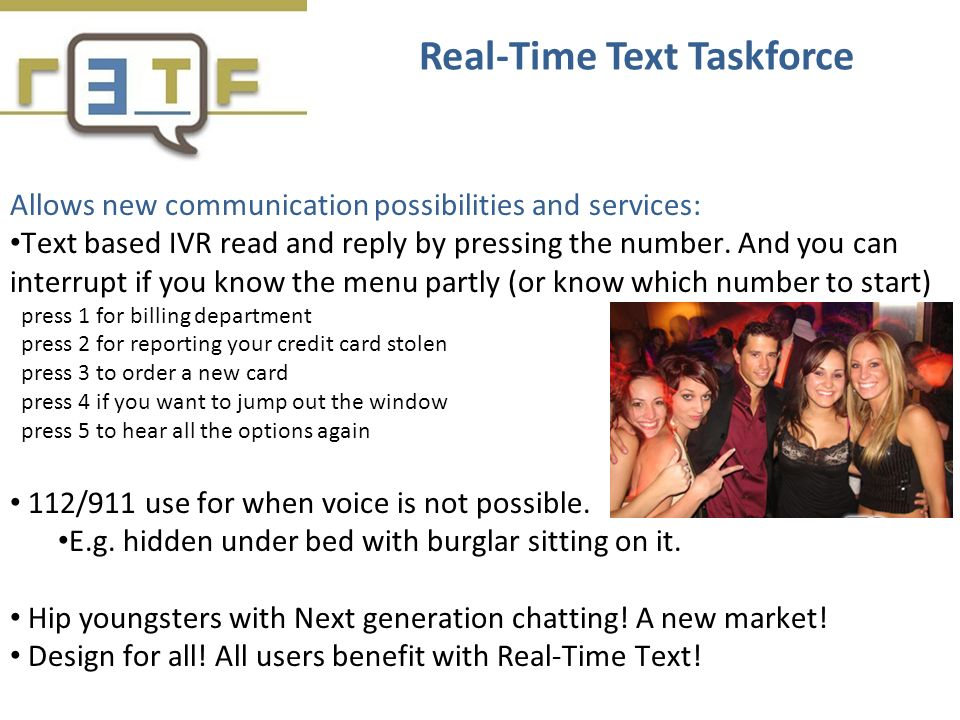 Allows new communication possibilities and services: Text based IVR read and reply by pressing the number. And you can interrupt if you know the menu