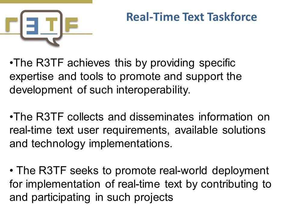 The R3TF achieves this by providing specific expertise and tools to promote and support the development of such interoperability. The R3TF collects an