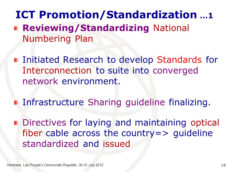 ICT Promotion/Standardization …1 Reviewing/Standardizing National Numbering Plan Initiated Research to develop Standards for Interconnection to suite into converged network environment.