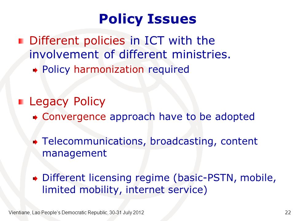 Policy Issues Different policies in ICT with the involvement of different ministries.
