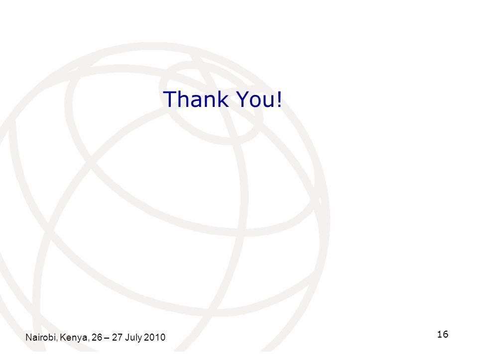 Thank You! Nairobi, Kenya, 26 – 27 July 2010 16