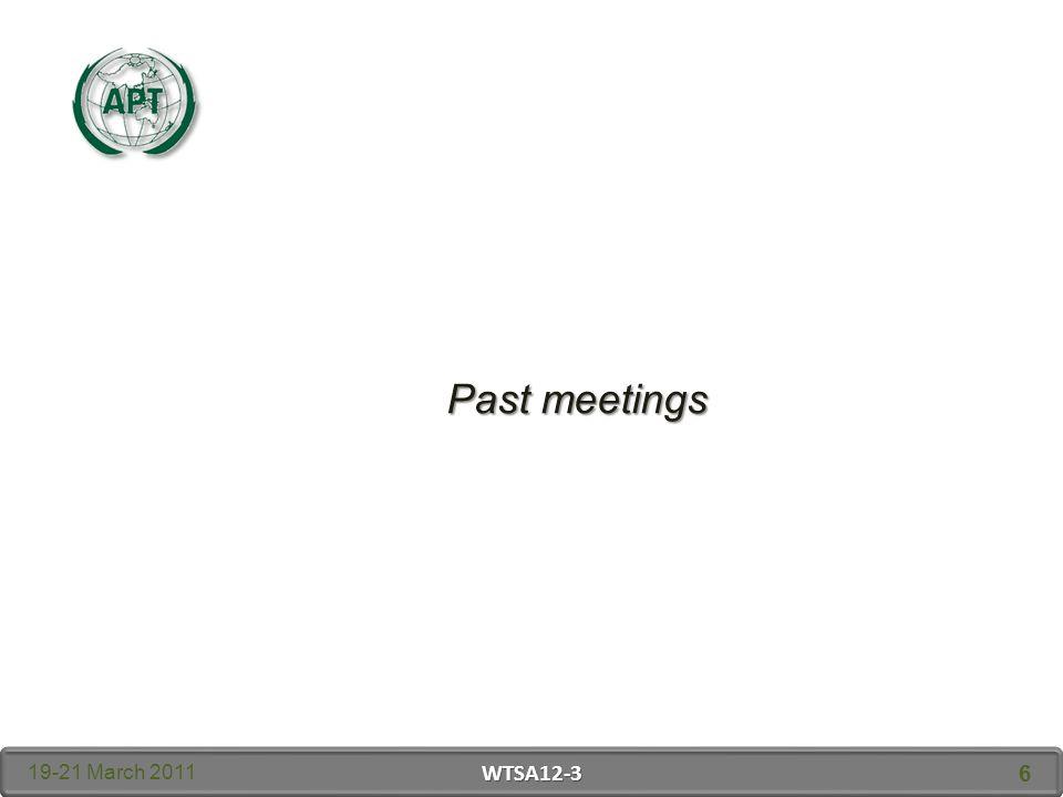 Past meetings 19-21 March 2011 WTSA12-3 6
