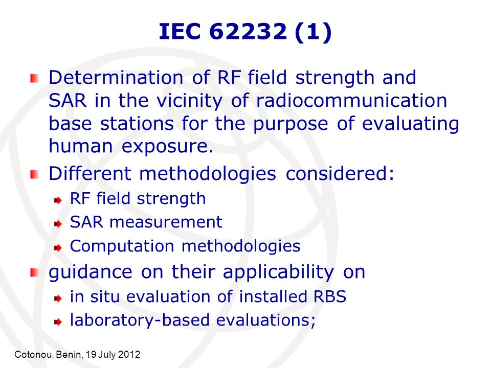 IEC 62232 (1) Determination of RF field strength and SAR in the vicinity of radiocommunication base stations for the purpose of evaluating human expos