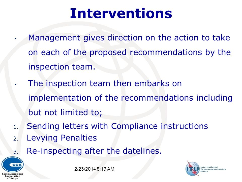 Interventions Management gives direction on the action to take on each of the proposed recommendations by the inspection team. The inspection team the