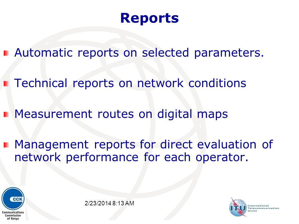 2/23/2014 8:15 AM 28 Reports Automatic reports on selected parameters. Technical reports on network conditions Measurement routes on digital maps Mana