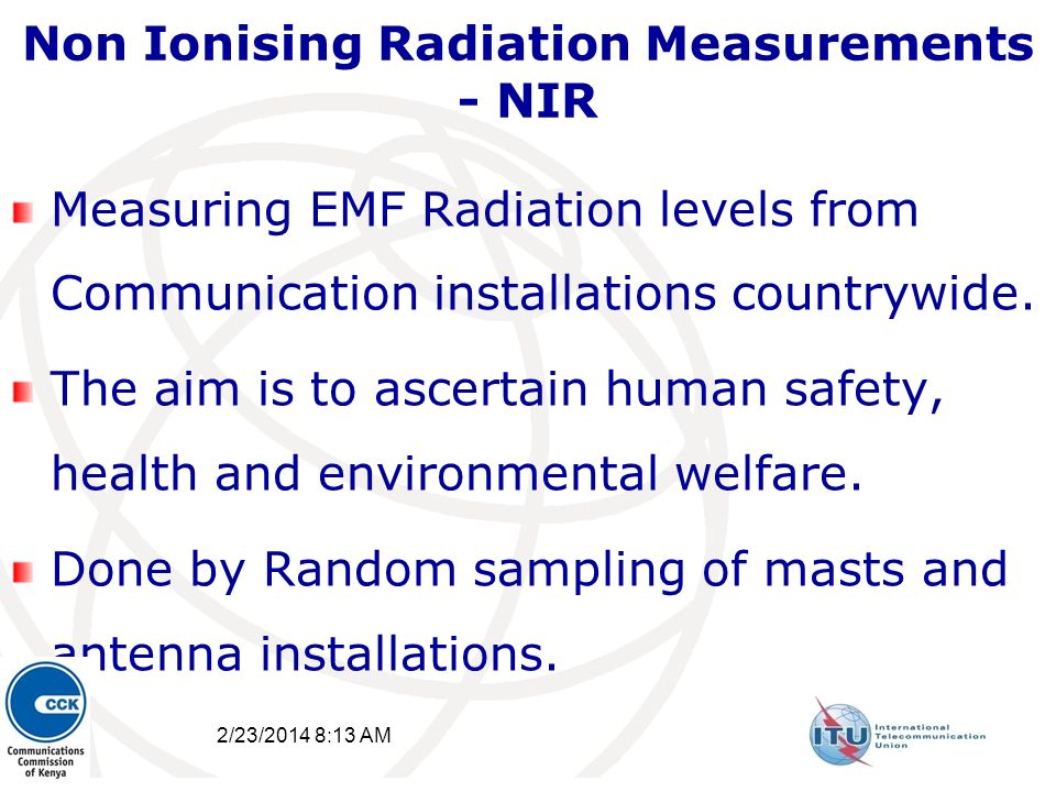 Non Ionising Radiation Measurements - NIR Measuring EMF Radiation levels from Communication installations countrywide. The aim is to ascertain human s