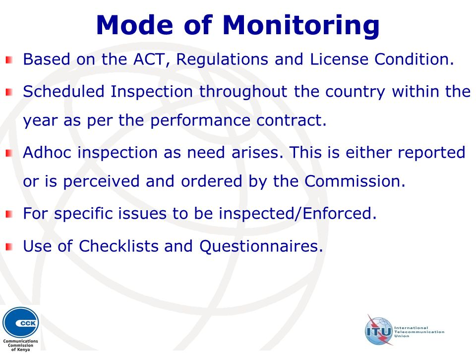 Mode of Monitoring Based on the ACT, Regulations and License Condition. Scheduled Inspection throughout the country within the year as per the perform