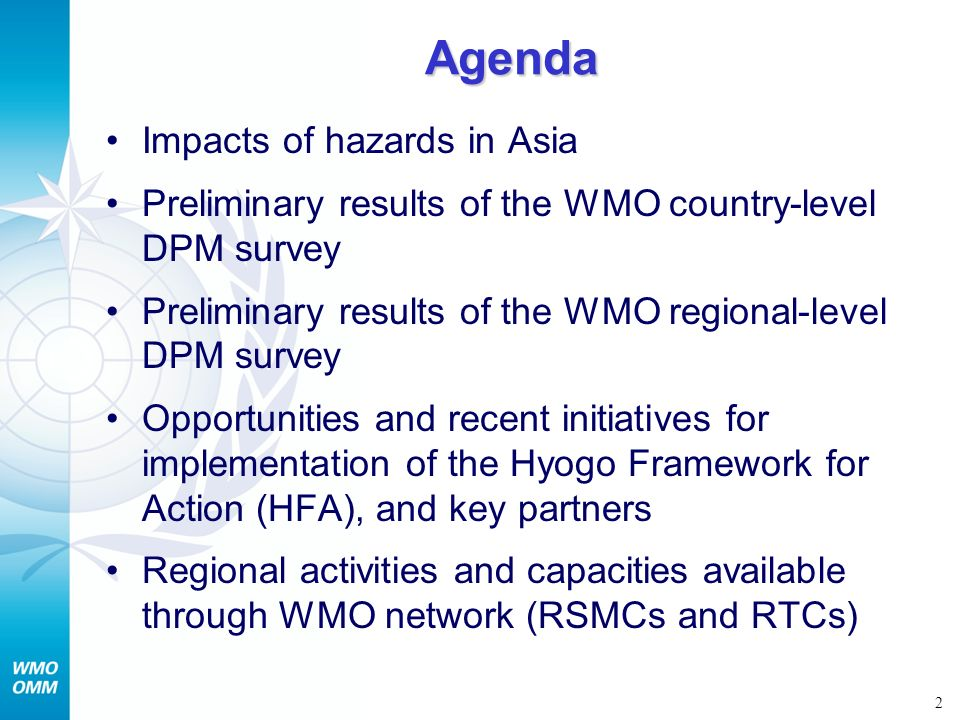 2 Agenda Impacts of hazards in Asia Preliminary results of the WMO country-level DPM survey Preliminary results of the WMO regional-level DPM survey O