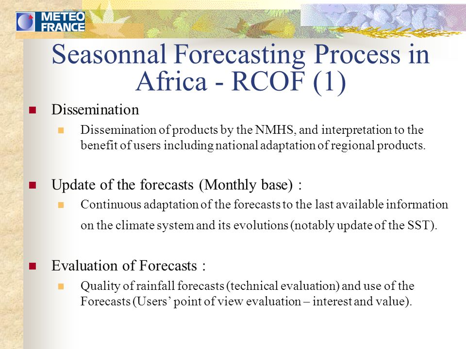 The RCOF processes (2) Process evaluation : Pretoria meeting (16 – 20 October 2000) Sarcof (2000 – DMC Harare) Presao 5 (June 2002 - Niamey)
