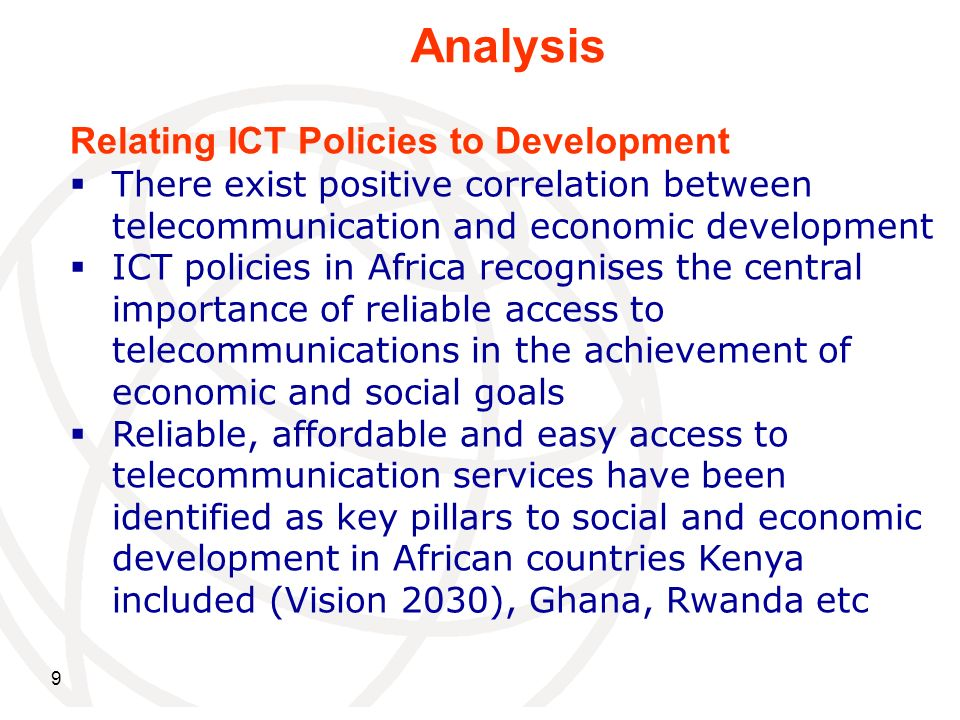 9 Relating ICT Policies to Development There exist positive correlation between telecommunication and economic development ICT policies in Africa reco