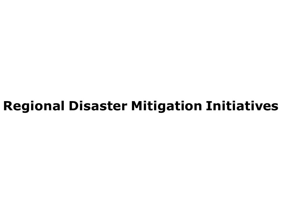 Regional Disaster Mitigation Initiatives