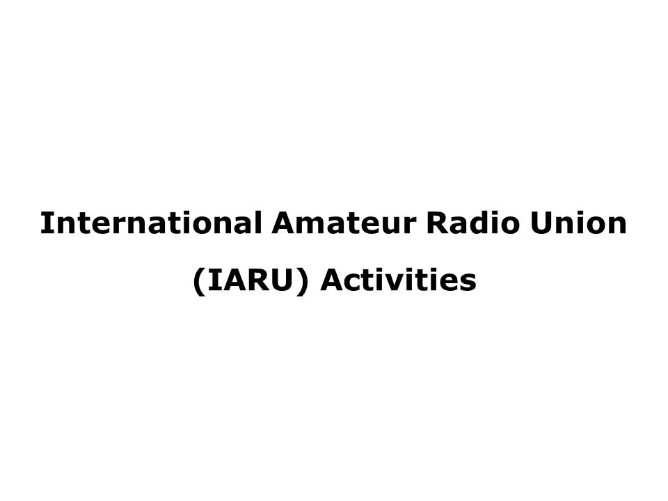 International Amateur Radio Union (IARU) Activities