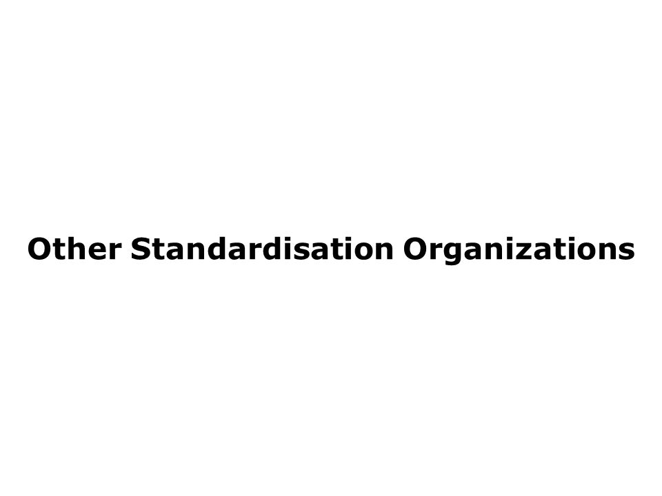 Other Standardisation Organizations