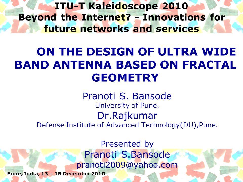 Pune, India, 13 – 15 Dec 2010: ITU-T Kaleidoscope 2010 – Beyond the Internet.