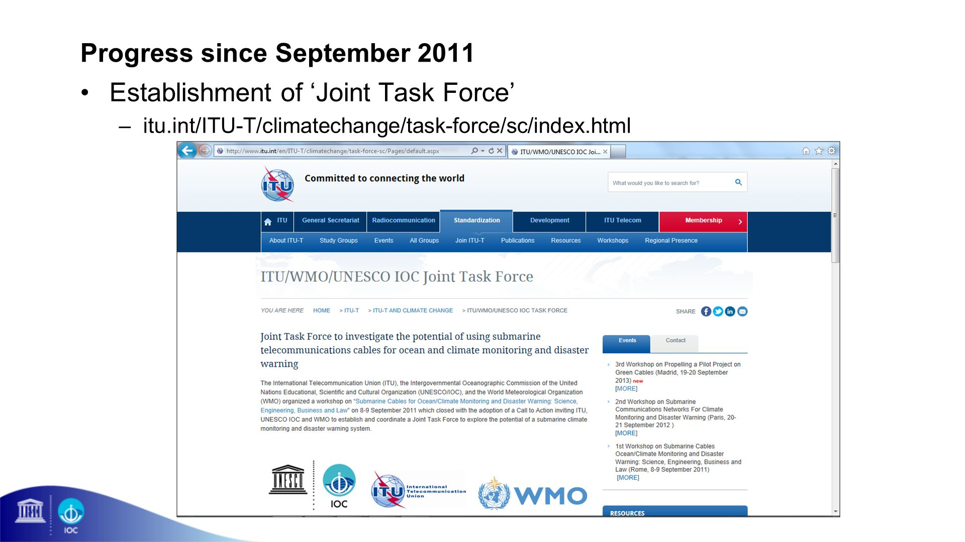 Progress since September 2011 Establishment of Joint Task Force –itu.int/ITU-T/climatechange/task-force/sc/index.html