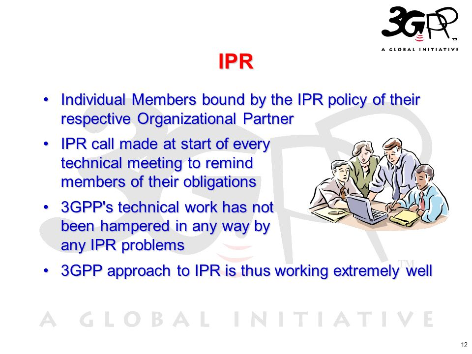 12 IPR Individual Members bound by the IPR policy of their respective Organizational PartnerIndividual Members bound by the IPR policy of their respec