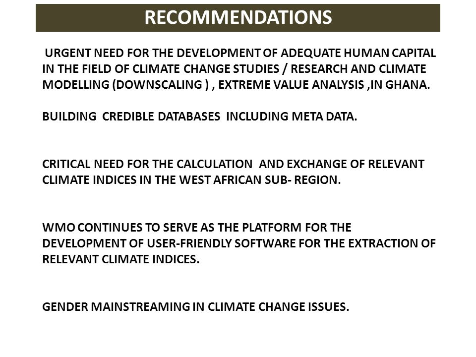 URGENT NEED FOR THE DEVELOPMENT OF ADEQUATE HUMAN CAPITAL IN THE FIELD OF CLIMATE CHANGE STUDIES / RESEARCH AND CLIMATE MODELLING (DOWNSCALING ), EXTR