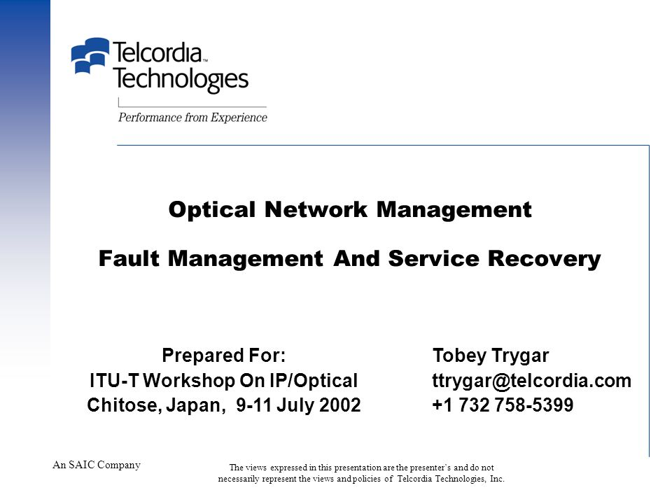 Session 9 - Fault Management – 2 Outline Definition of Fault Management Scope of Fault Management Transmission Fault Event Classes Generic Layer Networks Optical Transport Network (OTN) Layers OTN Supervision and Fault Management Processes Key Aspects of Service Recovery