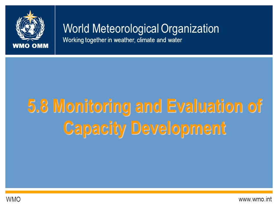 WMO OMM Capacity Development – and ER 6 Expected Result 6: Enhanced capabilities of NMHSs, in particular in developing and least developed countries, to fulfil their mandates.