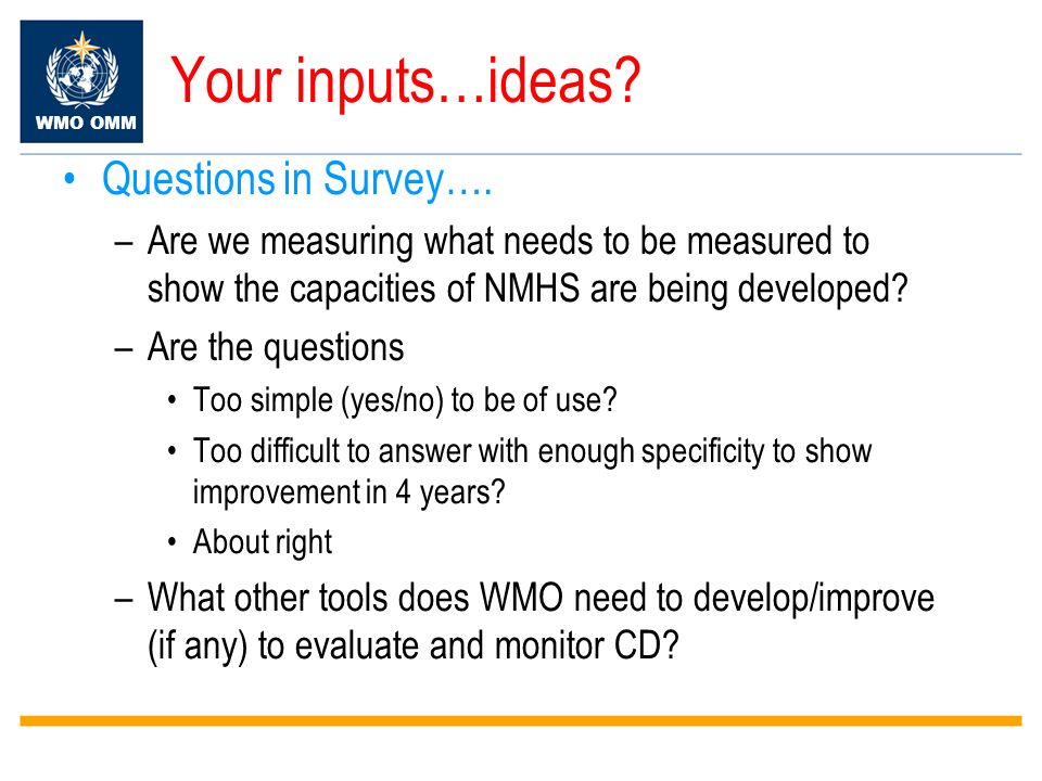 WMO OMM Your inputs…ideas. Questions in Survey….
