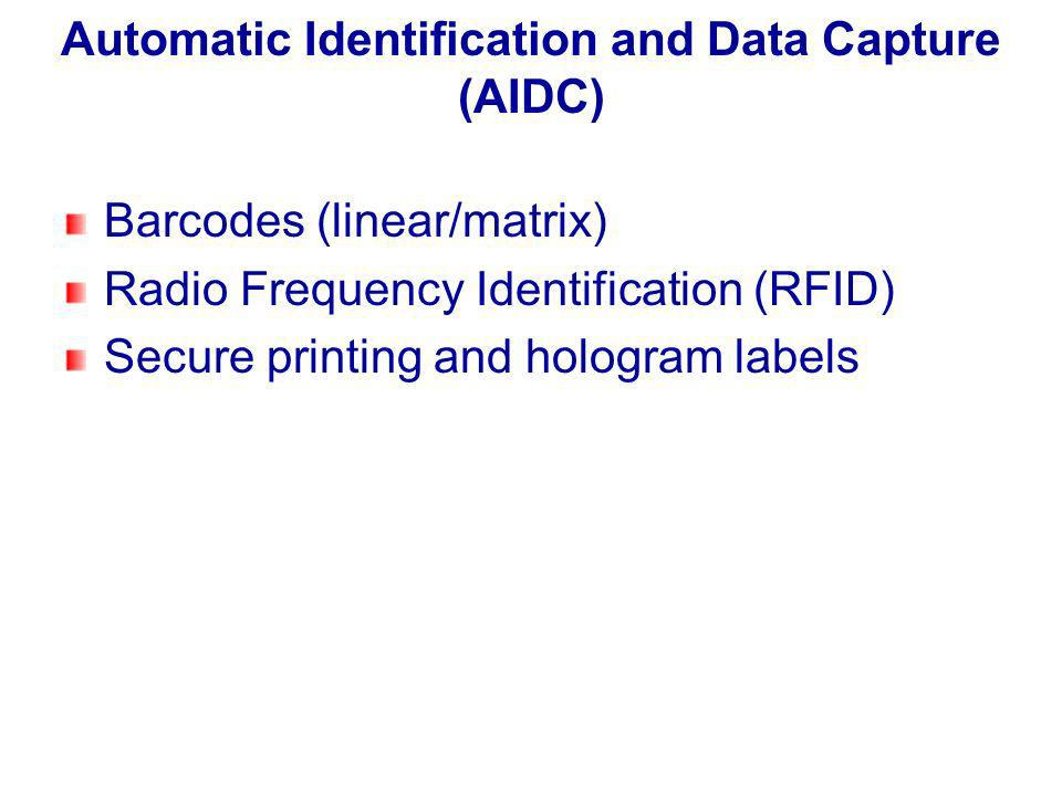 Automatic Identification and Data Capture (AIDC) Barcodes (linear/matrix) Radio Frequency Identification (RFID) Secure printing and hologram labels