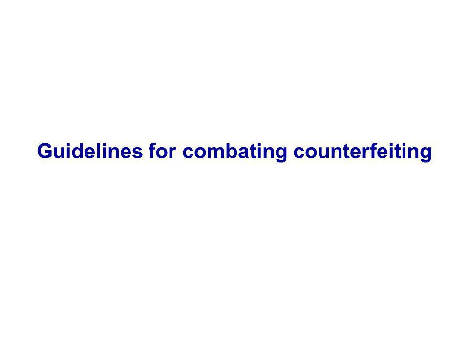 Guidelines for combating counterfeiting