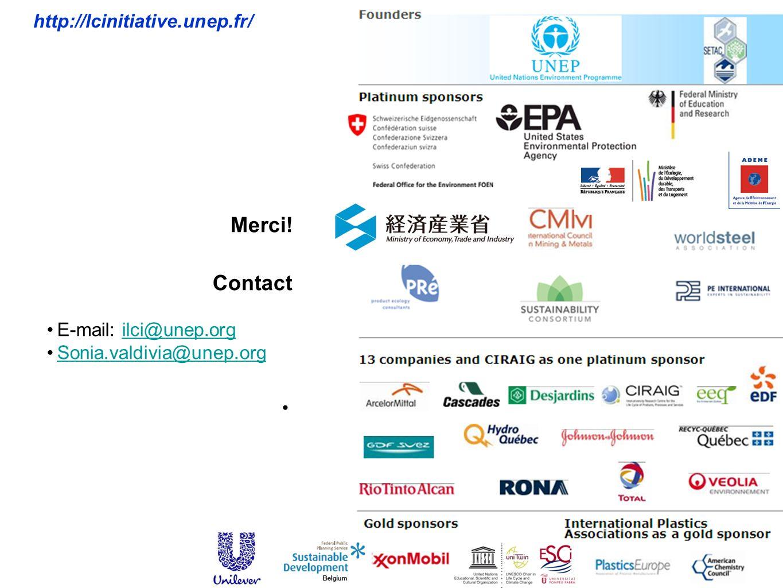 http://lcinitiative.unep.fr/ Merci! Contact E-mail: ilci@unep.orgilci@unep.org Sonia.valdivia@unep.org