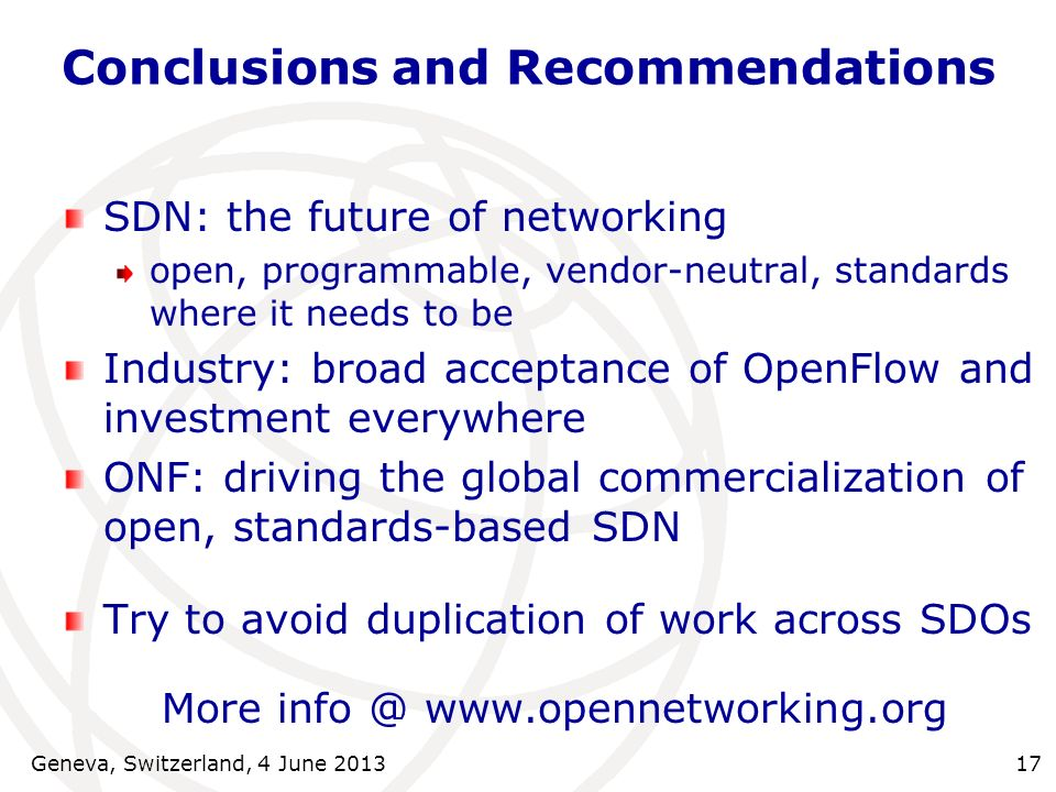 Conclusions and Recommendations SDN: the future of networking open, programmable, vendor-neutral, standards where it needs to be Industry: broad accep