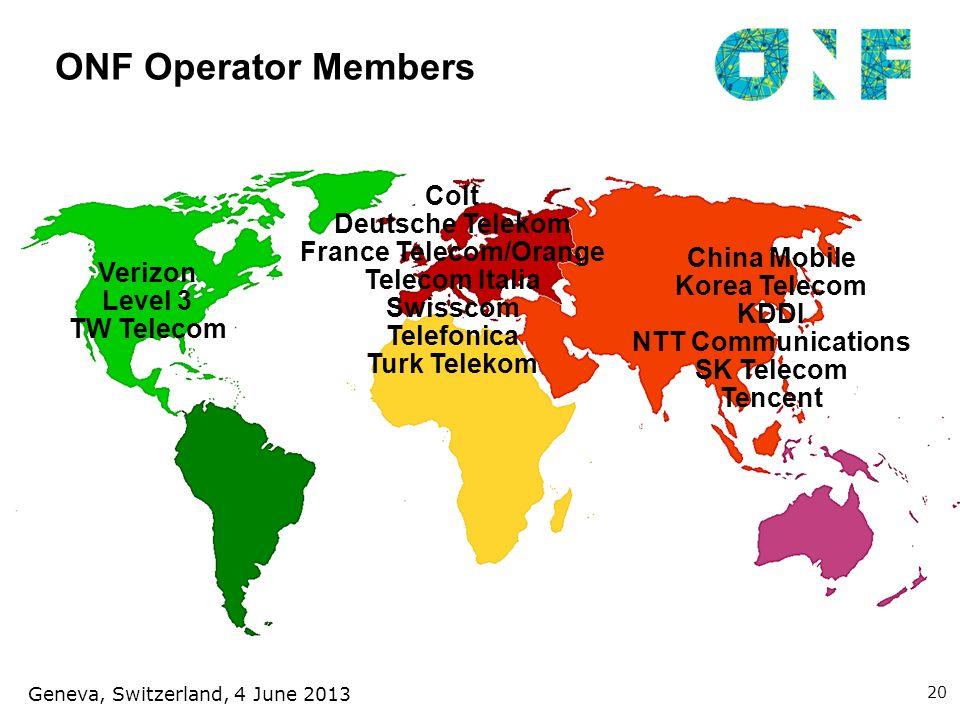 ONF Operator Members Verizon Level 3 TW Telecom China Mobile Korea Telecom KDDI NTT Communications SK Telecom Tencent Colt Deutsche Telekom France Tel