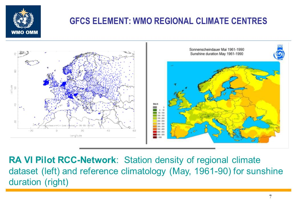 WMO OMM 7 GFCS ELEMENT: WMO REGIONAL CLIMATE CENTRES RA VI Pilot RCC-Network: Station density of regional climate dataset (left) and reference climatology (May, 1961-90) for sunshine duration (right)