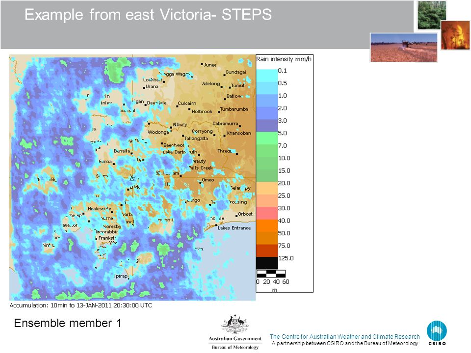 The Centre for Australian Weather and Climate Research A partnership between CSIRO and the Bureau of Meteorology Example from east Victoria- STEPS Ensemble member 1