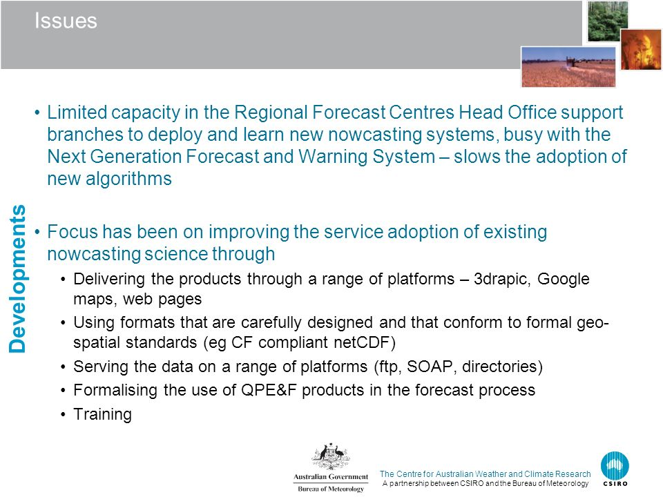 The Centre for Australian Weather and Climate Research A partnership between CSIRO and the Bureau of Meteorology Issues Limited capacity in the Region