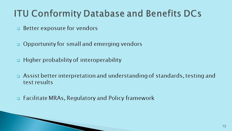 Better exposure for vendors Opportunity for small and emerging vendors Higher probability of interoperability Assist better interpretation and underst