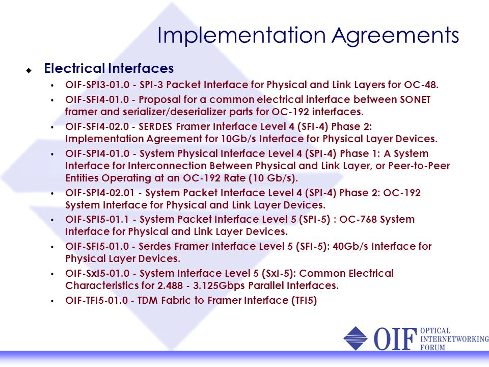 Implementation Agreements Tunable Lasers OIF-TL-01.1 - Implementation Agreement for Common Software Protocol, Control Syntax, and Physical (Electrical and Mechanical) Interfaces for Tunable Laser Modules.