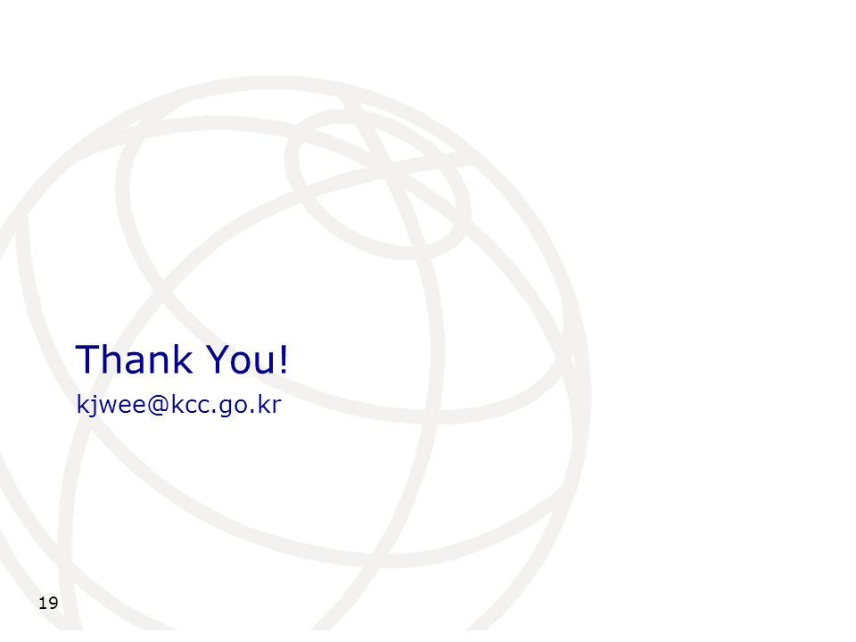 Thank You! kjwee@kcc.go.kr 19