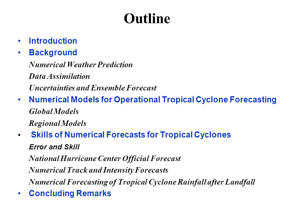 Outline Introduction Background Numerical Weather Prediction Data Assimilation Uncertainties and Ensemble Forecast Numerical Models for Operational Tr