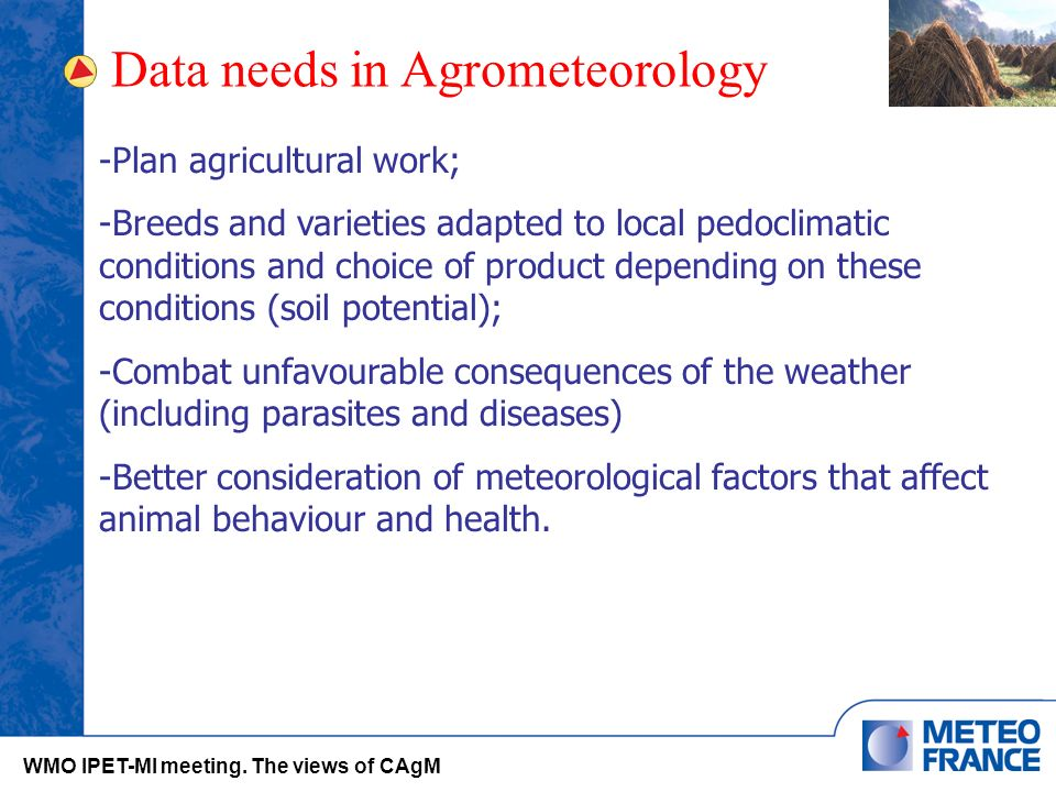 Data needs in Agrometeorology WMO IPET-MI meeting.