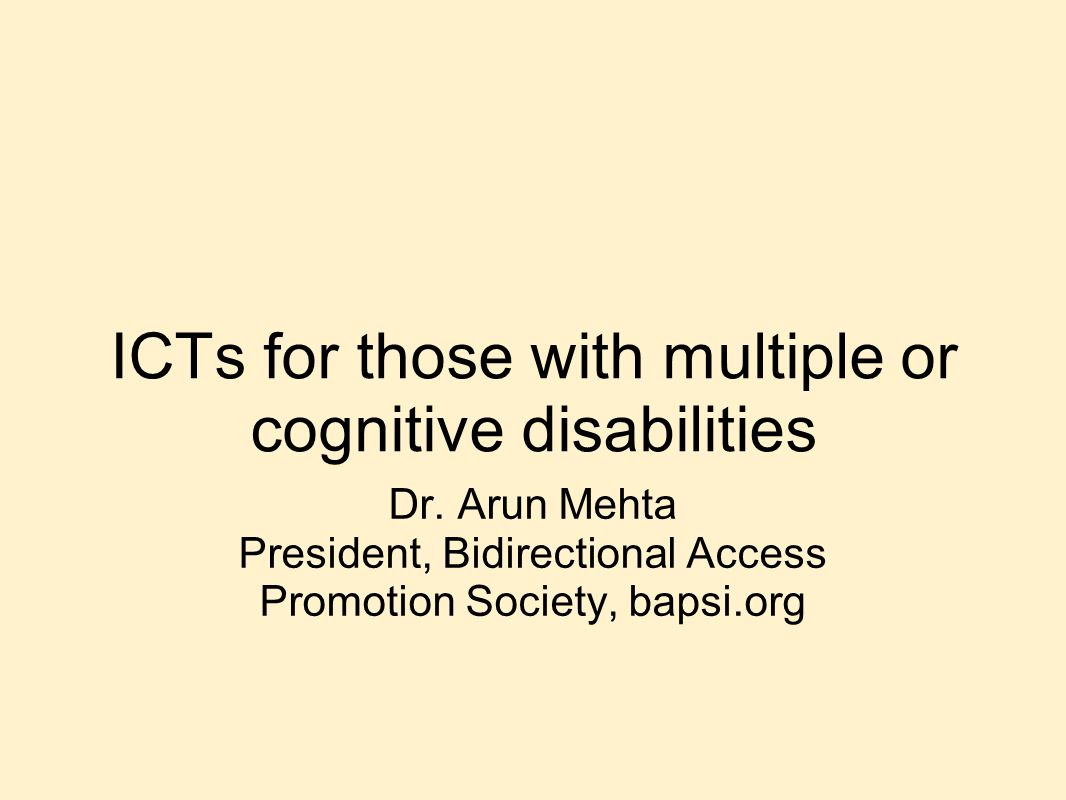 ICTs for those with multiple or cognitive disabilities Dr.