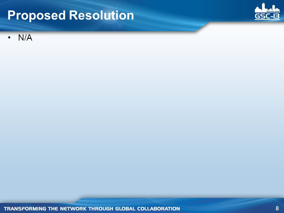 8 Proposed Resolution N/A