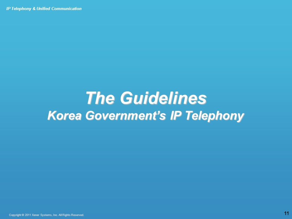 IP Telephony & Unified Communication Copyright © 2011 Xener Systems, Inc.