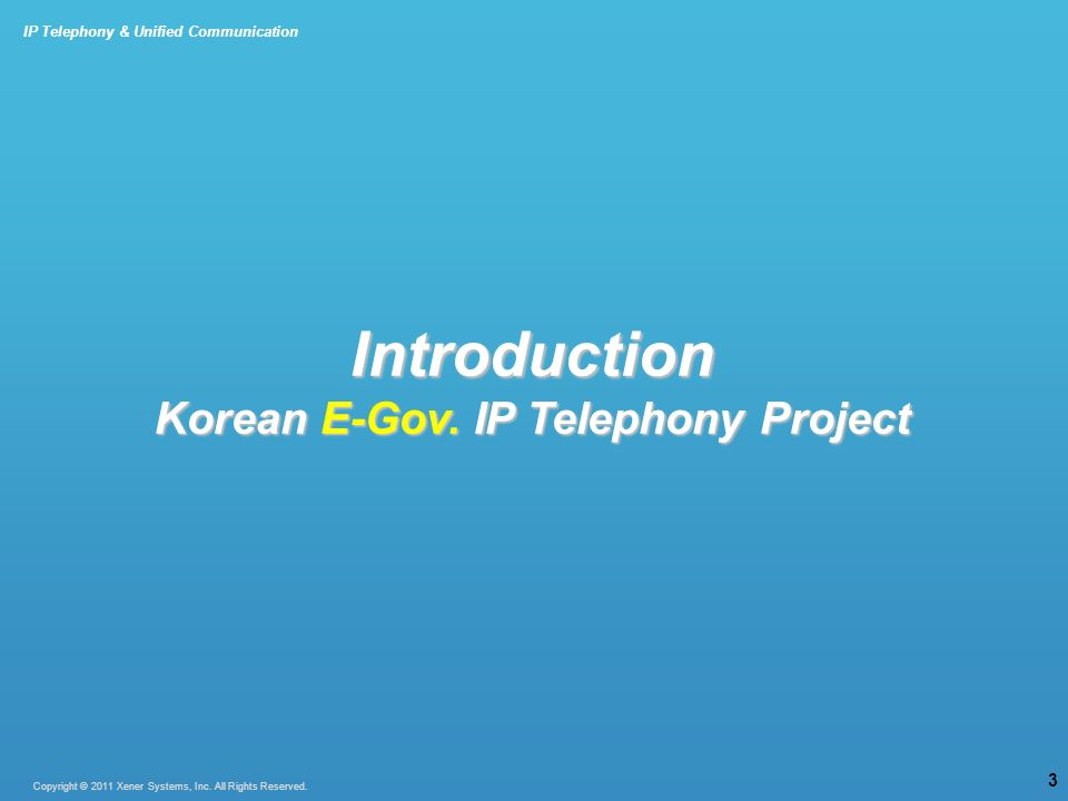 IP Telephony & Unified Communication Copyright © 2009 Xener Systems, Inc. All Rights Reserved. 34