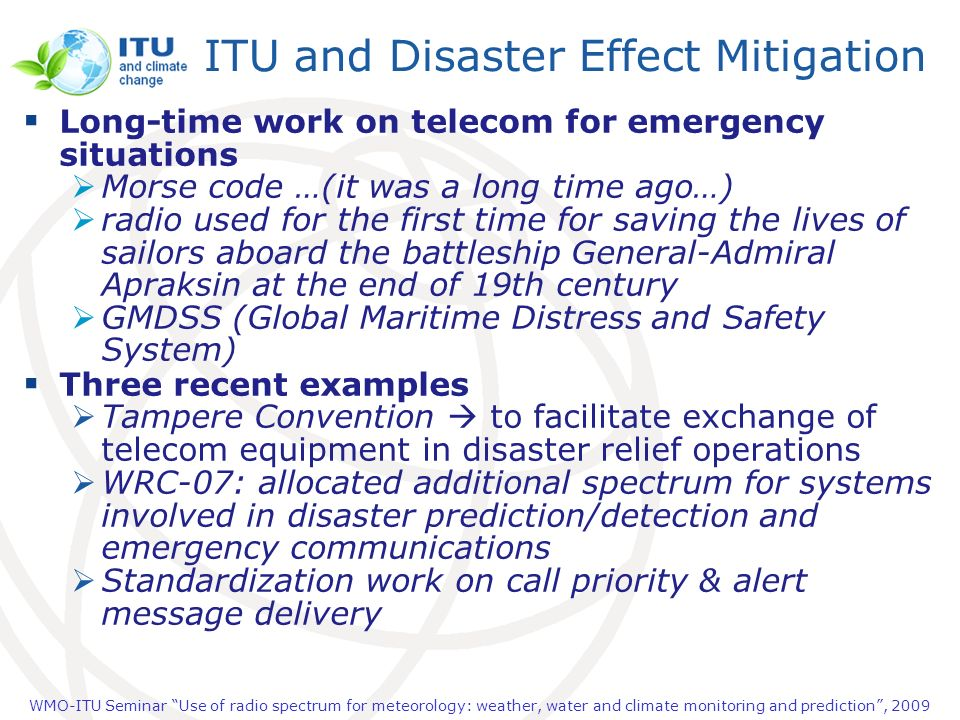 WMO-ITU Seminar Use of radio spectrum for meteorology: weather, water and climate monitoring and prediction, 2009 ITU and Disaster Effect Mitigation L