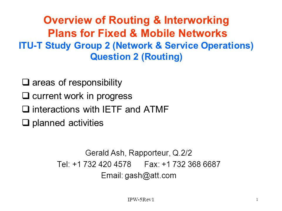 IPW-5Rev1 1 Overview of Routing & Interworking Plans for Fixed & Mobile Networks ITU-T Study Group 2 (Network & Service Operations) Question 2 (Routin