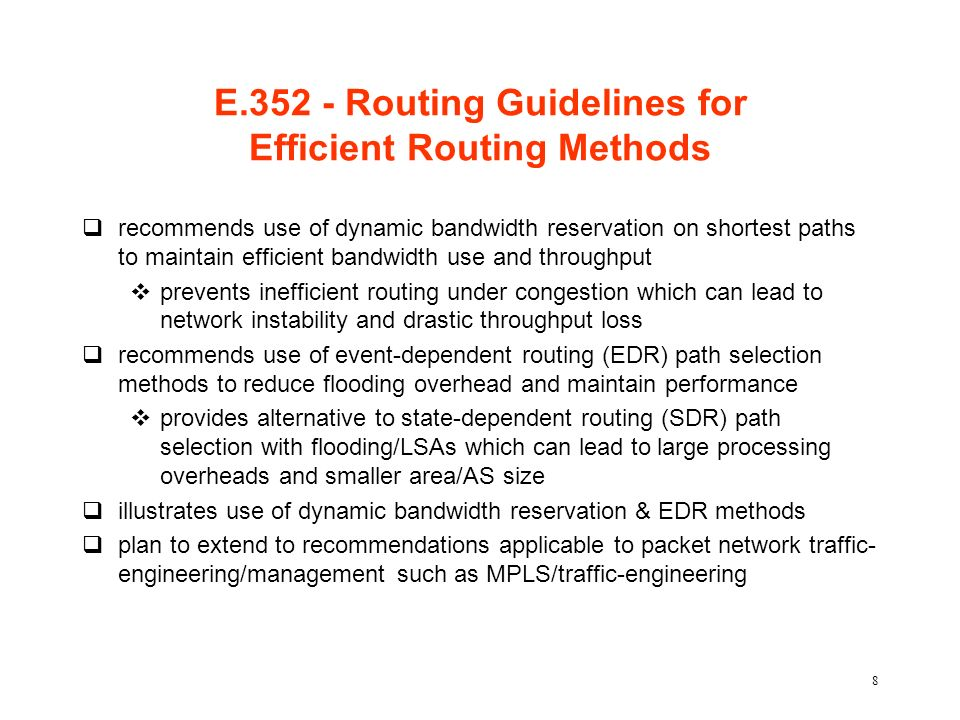 8 E.352 - Routing Guidelines for Efficient Routing Methods qrecommends use of dynamic bandwidth reservation on shortest paths to maintain efficient ba