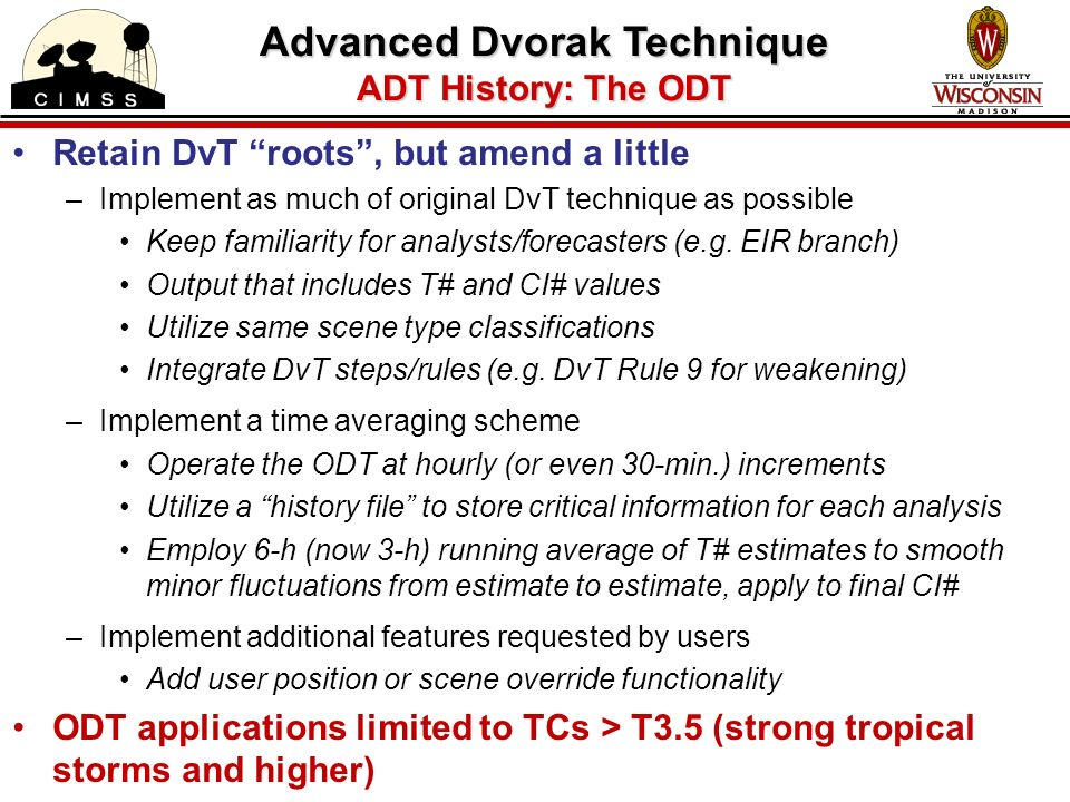 Retain DvT roots, but amend a little –Implement as much of original DvT technique as possible Keep familiarity for analysts/forecasters (e.g.