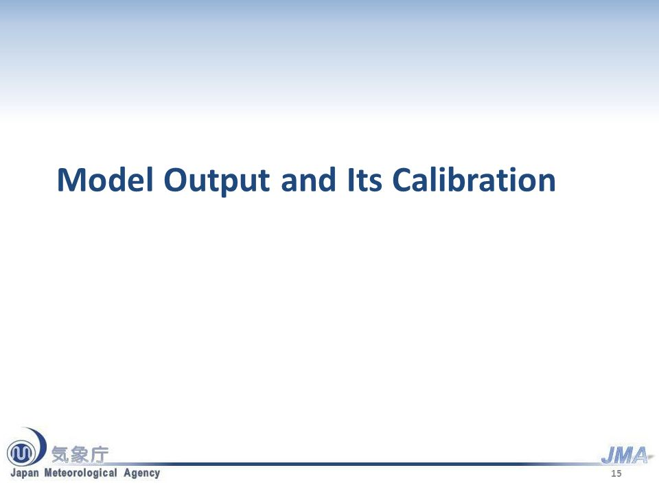 Model Output and Its Calibration 15